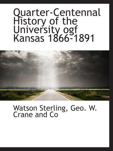 Quarter-Centennal History of the University ogf Kansas 1866-1891