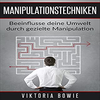 Manipulationstechniken: Beeinflusse deine Umwelt durch gezielte Manipulation einfaches Kommunikationstraining [Manipulation Techniques: Influencing Your Environment through Targeted Manipulation Easy Communication Training] Titelbild