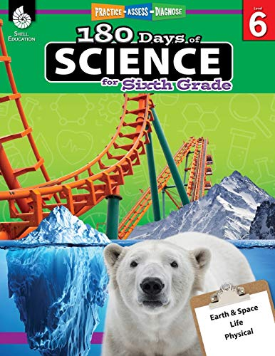 180 Days of Science: Grade 6 - Daily Science Workbook for Classroom and Home, Cool and Fun Interacti