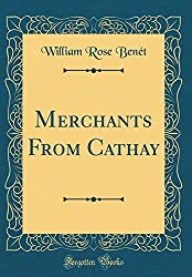 "Cover of William Rose Benét's ""Merchants From Cathay."""