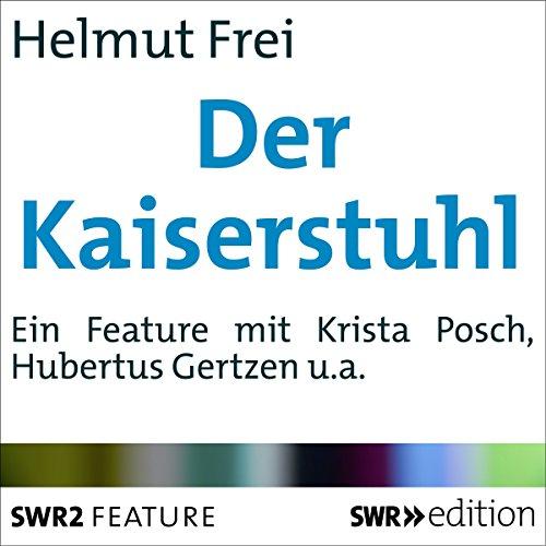 Der Kaiserstuhl     Portrait eines Mittelgebirges              Autor:                                                                                                                                 Helmut Frei                               Sprecher:                                                                                                                                 Hubertus Gertzen,                                                                                        Krista Posch                      Spieldauer: 27 Min.     1 Bewertung     Gesamt 5,0