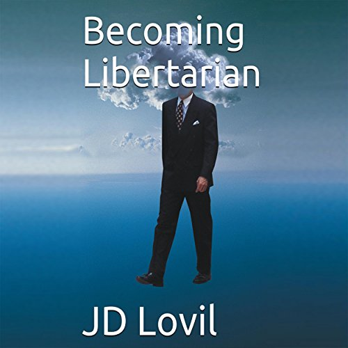 Becoming Libertarian audiobook cover art
