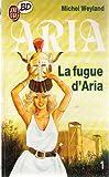 La fugue d'Aria