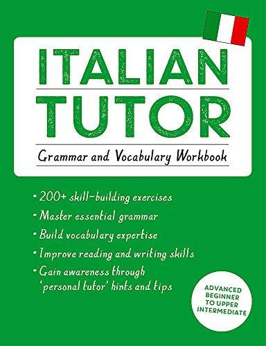Italian Tutor: Grammar and Vocabulary Workbook (Learn Italian with Teach...