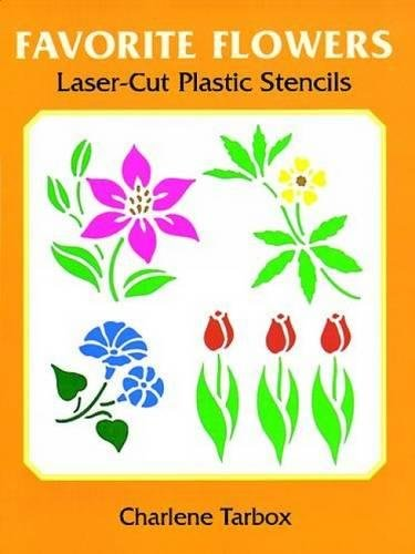 Favorite Flowers Laser-Cut Plastic Stencils (Laser-Cut Stencils)