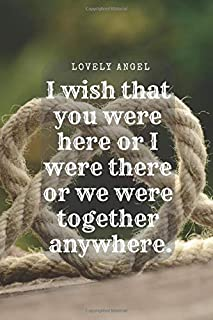 I wish that you were here or I were there or we were together anywhere.: Journal: Love notebook, Diary, Inspirational Quotes, Big love, love balls (110 Pages, 6 x 9, Lined)
