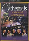 The Cathedrals: A Farewell Celebration