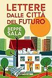 Lettere dalle città del futuro. Costruiamo oggi il mondo di...