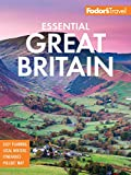 Fodor s Essential Great Britain: with the Best of England, Scotland & Wales (Full-color Travel Guide Book 2)