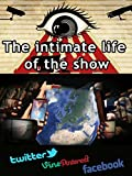 The intimate life of the show