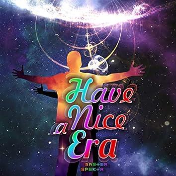 Have A Nice Era
