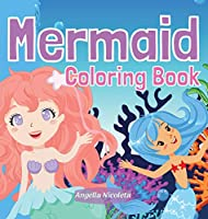 Mermaid Coloring Book: For Kids Ages 4-8 Gorgeous Coloring Book with Mermaids