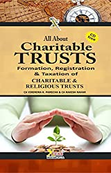 All About Charitable Trusts – Formation, Registration, Management - Taxation of CHARITABLE - RELIGIOUS TRUSTS