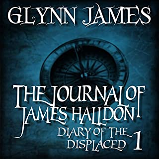 The Journal of James Halldon     Diary of the Displaced, Book 1              By:                                                                                                                                 Glynn James                               Narrated by:                                                                                                                                 Josiah John Bildner                      Length: 5 hrs and 39 mins     14 ratings     Overall 3.9