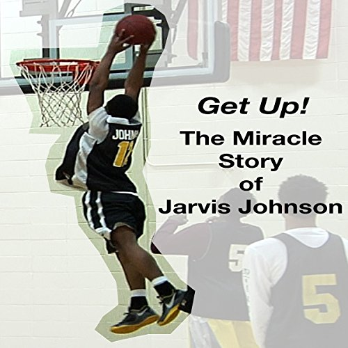 Get Up!: The Miracle Story of Jarvis Johnson audiobook cover art
