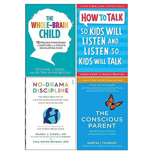 Whole-Brain Child, How To Talk So Kids Will Listen And Listen So Kids Will Talk, No-Drama Discipline, Conscious Parent 4 Books Collection Set