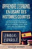 Apprendre l'espagnol en lisant des histoires courtes: 10 histoires en Espagnol et en Français avec une liste de vocabulaire