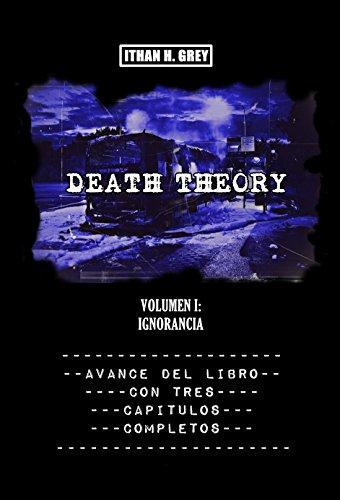 Death Theory: Vol. I - Ignorancia (Avance del libro con tres capítulos completos más extras)