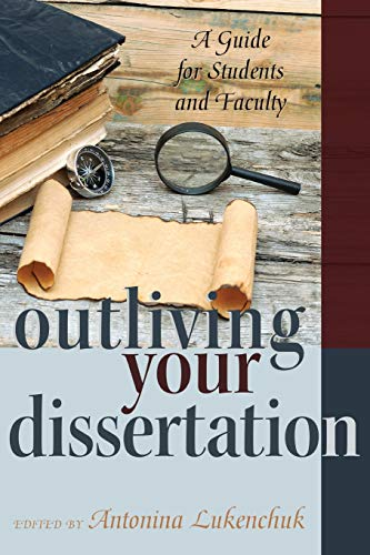 Outliving Your Dissertation A Guide For Students And Faculty Counterpoints