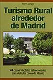 Turismo alrededor de Madrid: 48 casas y hoteles seleccionados para disfrutar cerca de Madrid