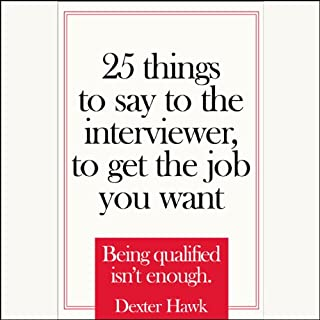 25 Things to Say to the Interviewer to Get the Job You Want audiobook cover art