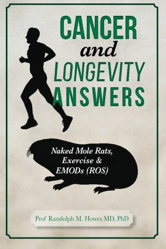 Cancer and Longevity Answers: Naked Mole Rats, Exercise & EMODs (ROS)
