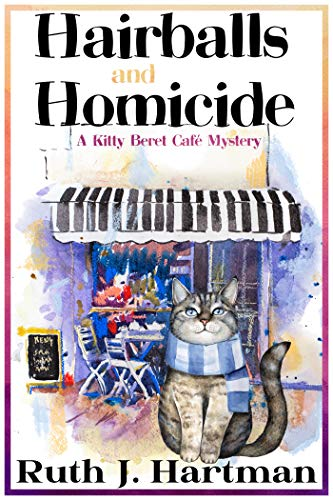 Hairballs and Homicide (A Kitty Beret Cafe Mystery, Book 1)