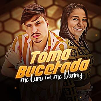Toma Bucetada (feat. Mc Danny)