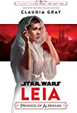 Star Wars: Leia, Princess of Alderaan (Star Wars: Journey to Star Wars: The Last Jedi)