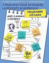 Sept Principes Pour Atteindre La Réussite Académique: Programme d'étude (French Edition)