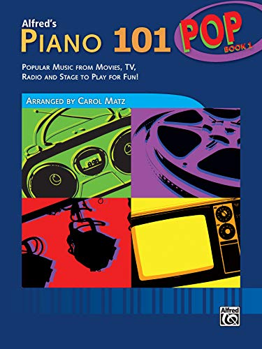 Alfred's Piano 101 Pop, Bk 1: Popular Music from Movies,...