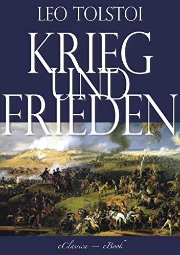 Leo Tolstoi: Krieg und Frieden (Illustriert) (Vollständige deutsche...