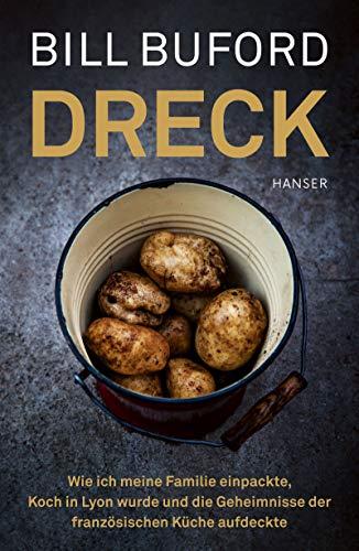 Dreck: Wie ich meine Familie einpackte, Koch in Lyon wurde und die Geheimnisse der französischen Küche aufdeckte