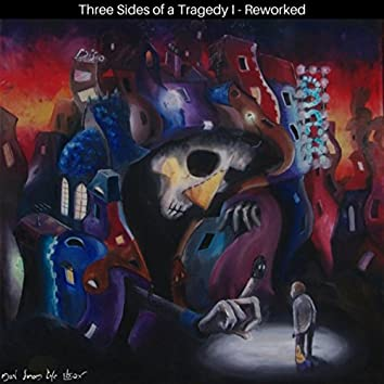 Three Sides of a Tragedy I (Reworked)