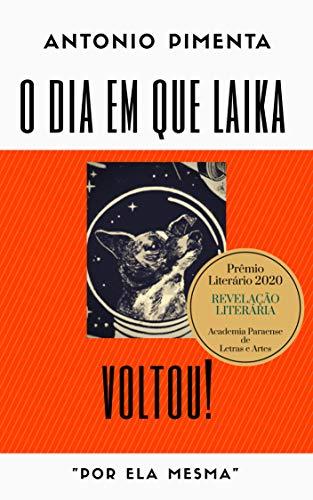 """O Dia em que Laika Voltou!: """"por ela mesma"""""""