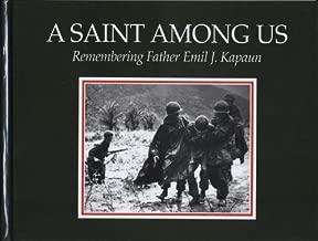 A Saint Among Us: Remembering Father Emil J. Kapaun