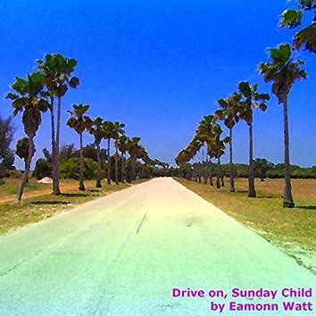 Drive on, Sunday Child