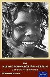 Die kleine schwarze Prinzessin aus dem Never-Never - Jeannie Gunn