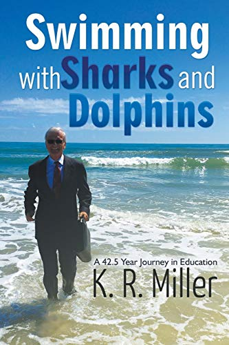 Swimming with Sharks and Dolphins: A 42.5 Year Journey in Education