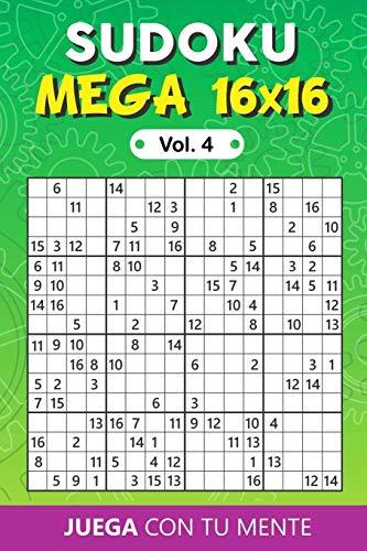 Juega con tu mente: SUDOKU MEGA 16x16 Vol. 4: Colección de 100 diferentes SUDOKUS MEGA 16x16 Intermedios y Fáciles para Adultos y para Todos los que ... y Aumentar la Memoria de Forma Entretenida