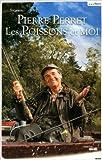 Les Poissons et moi de Pierre PERRET ( 27 septembre 2011 ) - Le Cherche Midi (27 septembre 2011) - 27/09/2011