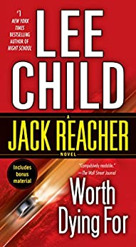 Worth Dying For: A Jack Reacher Novel by [Lee Child]