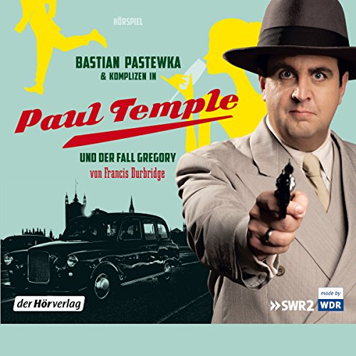 "Bastian Pastewka und Komplizen in ""Paul Temple und der Fall Gregory"" audiobook cover art"
