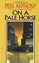 On a Pale Horse (Incarnations of Immortality) by Piers Anthony (1-Dec-1996) Mass Market Paperback