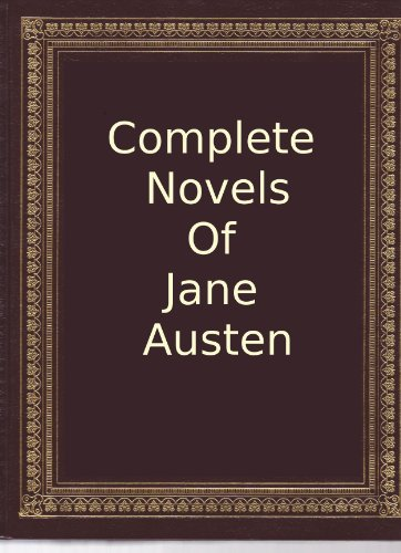 Complete Novels of Jane Austen (With linked Table of Contents) (English Edition)