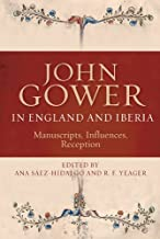 John Gower in England and Iberia: Manuscripts, Influences, Reception: 10