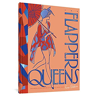 The Flapper Queens: Women Cartoonists Of The Jazz Age from Fantagraphics