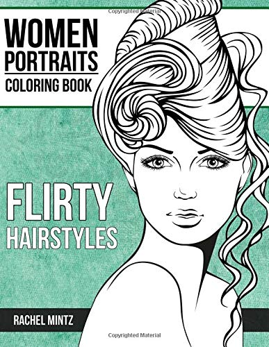 Flirty Hairstyles - Women Portraits Coloring Book: Beautiful Hair Designs, Attractive Young Faces – For Adults & Teenagers