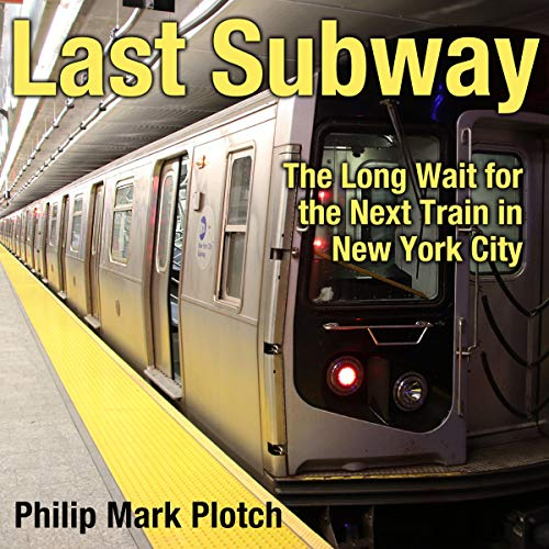 Couverture de Last Subway: The Long Wait for the Next Train in New York City