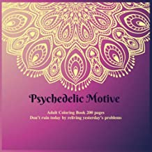 Psychedelic Motive Adult Coloring Book 200 pages - Don't ruin today by reliving yesterday's problems. (Mandala)